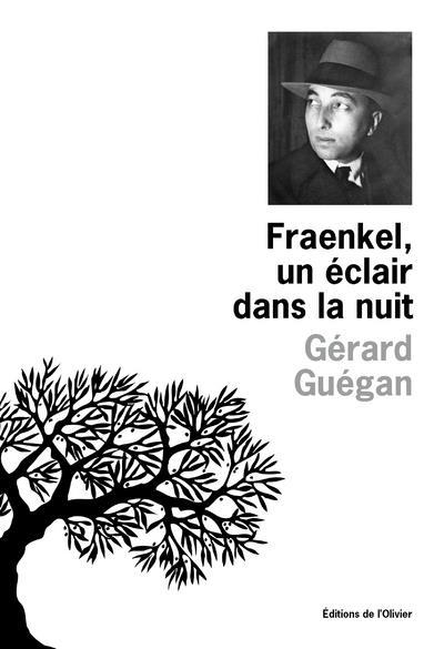 FRAENKEL, UN ECLAIR DANS LA NUIT GUEGAN GERARD OLIVIER