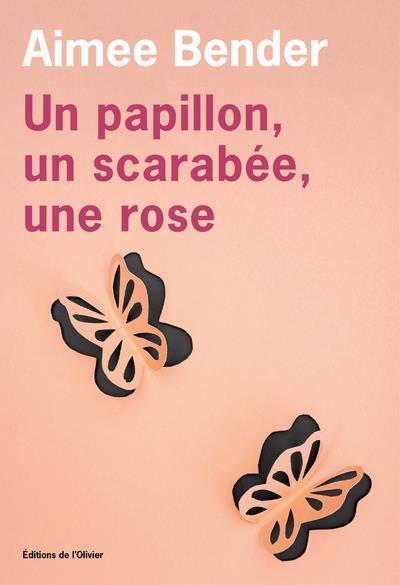 UN PAPILLON, UN SCARABEE, UNE ROSE
