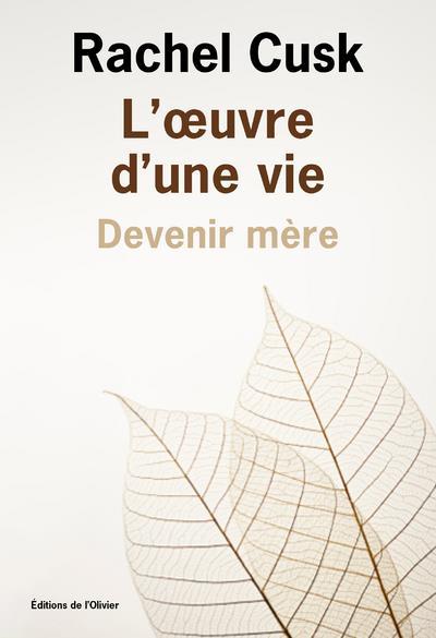 L'OEUVRE D'UNE VIE : DEVENIR MERE