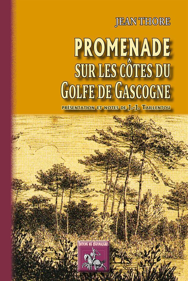 PROMENADE SUR LES COTES DU GOLFE DE GASCOGNE Thore Jean Ed. des Régionalismes