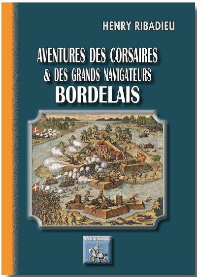 Aventures des corsaires et des grands navigateurs bordelais