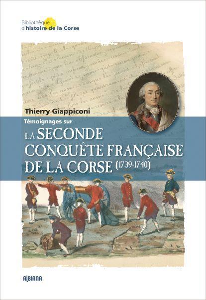 LA SECONDE CONQUETE FRANCAISE DE LA CORSE (1739-1740)