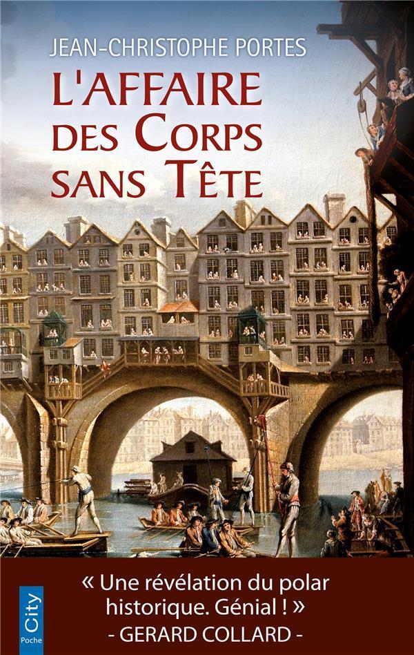 Portes Jean-Christophe - L'AFFAIRE DES CORPS SANS TETE (T.1)