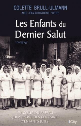 Brull-Ulmann Colette - LES ENFANTS DU DERNIER SALUT