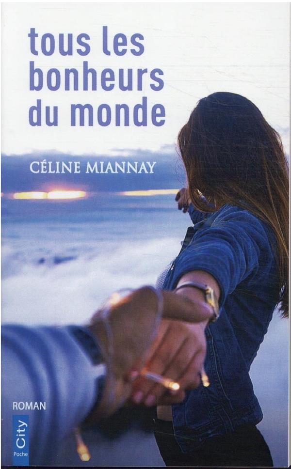 TOUS LES BONHEURS DU MONDE MIANNAY CELINE CITY