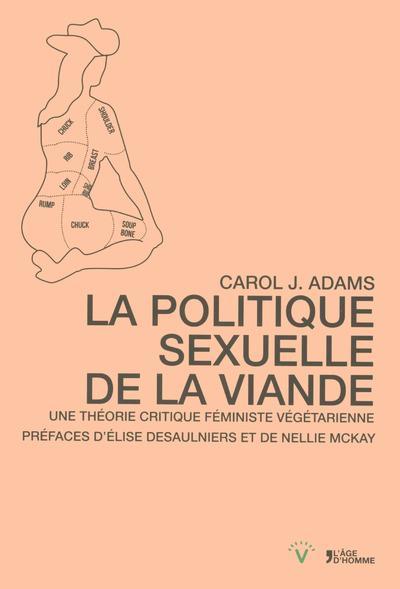 POLITIQUE SEXUELLE DE LA VIANDE     UNE THEORIE CRITIQUE FEMINISTE VEGANE