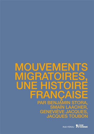 MOUVEMENTS MIGRATOIRES, UNE HISTOIRE FRANCAISE