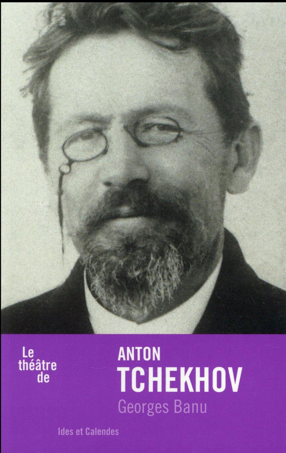 LE THEATRE DE ANTON TCHEKHOV