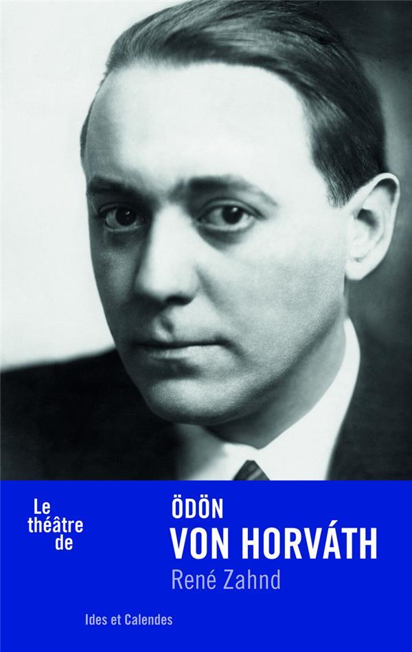 LE THEATRE DE ODON VON HORVATH