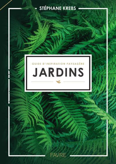 GUIDE D'INSPIRATION PAYSAGERE - JARDINS KREBS STEPHANE Favre