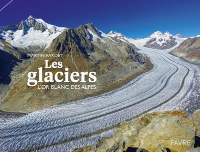 LES GLACIERS  -  L'OR BLANC DES ALPES