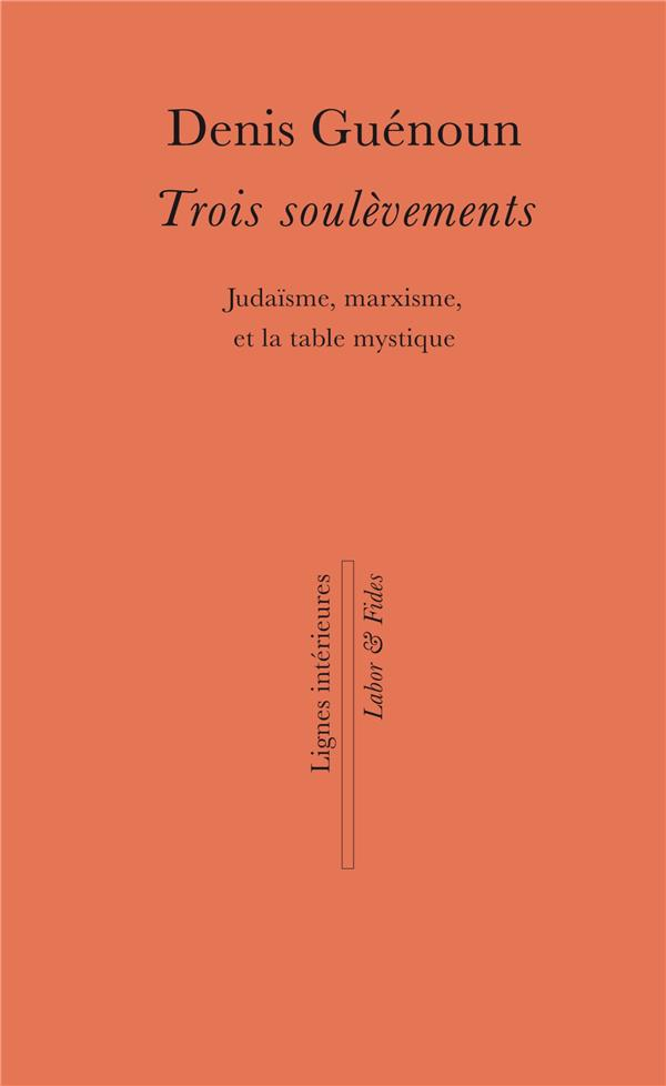 TROIS SOULEVEMENTS - JUDAISME MARXISME TABLE MYSTIQUE