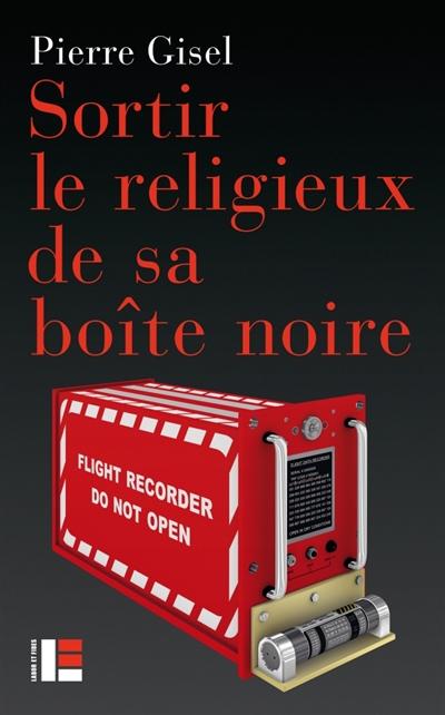 SORTIR LE RELIGIEUX DE SA BOITE NOIRE