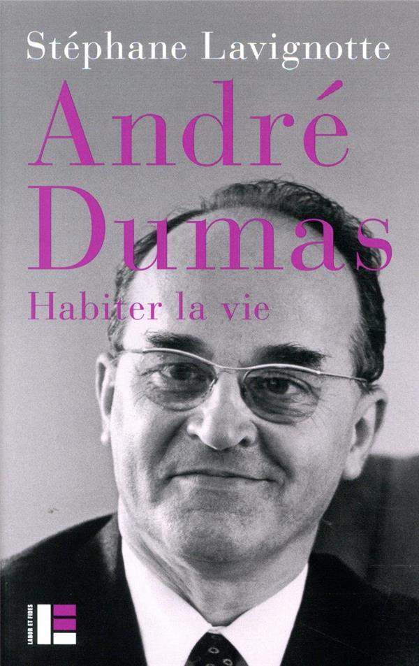 ANDRE DUMAS  -  HABITER LA VIE