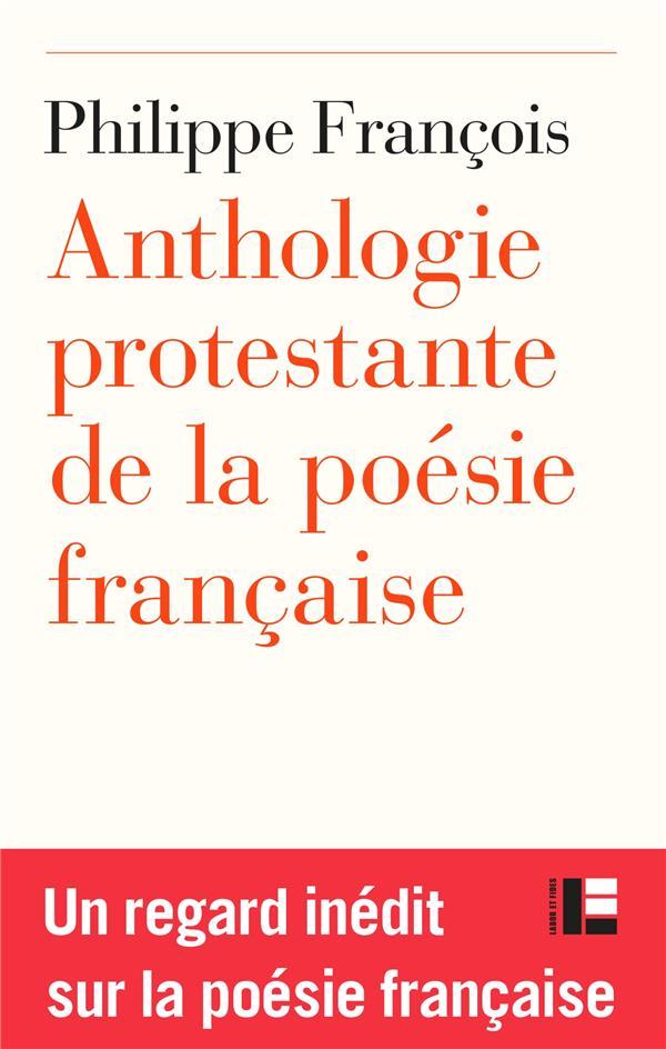ANTHOLOGIE PROTESTANTE DE LA POESIE FRANCAISE