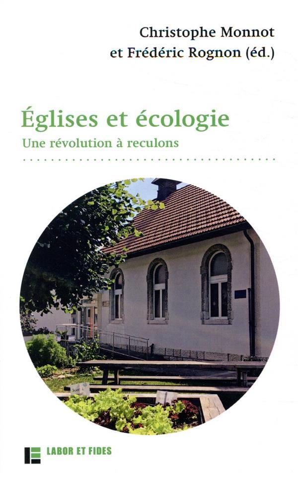 EGLISES ET ECOLOGIE. UNE REVOLUTION A RECULONS