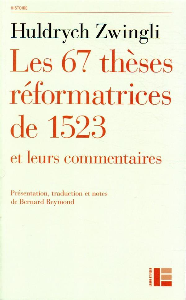LES THESES REFORMATRICES DE 1523 ET LEURS COMMENTAIRES