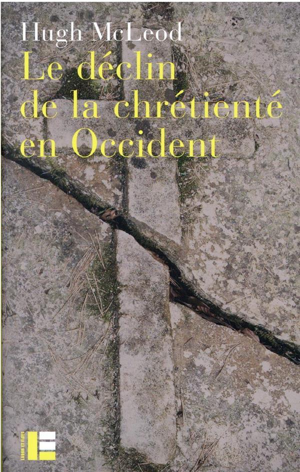 LE DECLIN DE LA CHRETIENTE EN OCCIDENT
