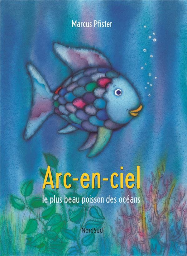 ARC EN CIEL LE PLUS BEAU POISSON OCEANS (NED) PFISTER MARCUS NORD SUD