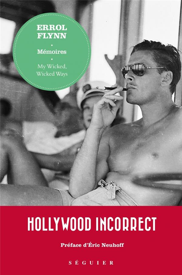 ERROL FLYNN, MEMOIRES  -  MY WICKED, WICKED WAYS