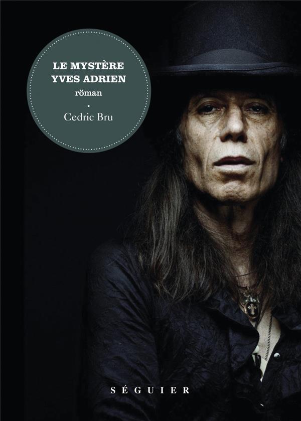 LE MYSTERE YVES ADRIEN BRU CEDRIC SEGUIER