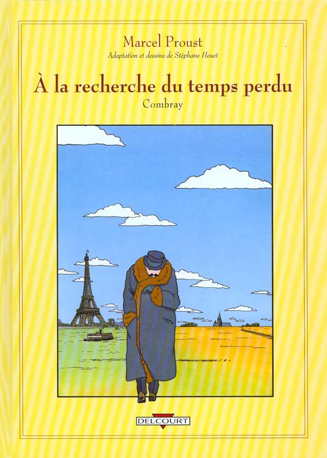 A LA RECHERCHE DU TEMPS PERDU T.1  -  COMBRAY HEUET STEPHANE DELCOURT