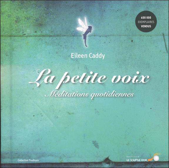 Caddy Eileen - LA PETITE VOIX  -  MEDITATIONS QUOTIDIENNES (3E EDITION)