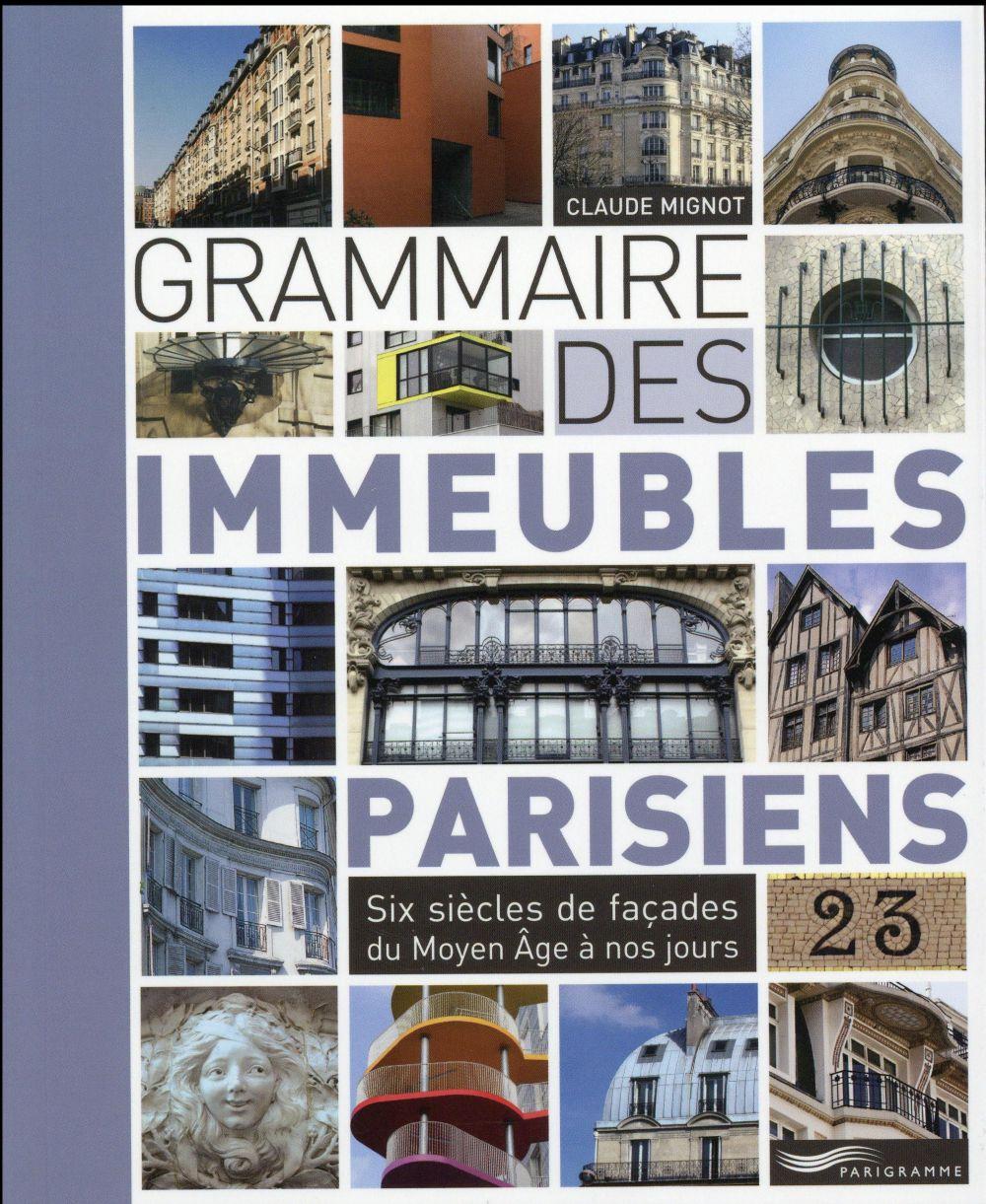 GRAMMAIRE DES IMMEUBLES PARISIENS 2013 MIGNOT CLAUDE Parigramme