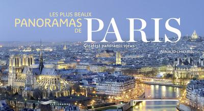 LES PLUS BEAUX PANORAMAS DE PARIS Chicurel Arnaud Parigramme