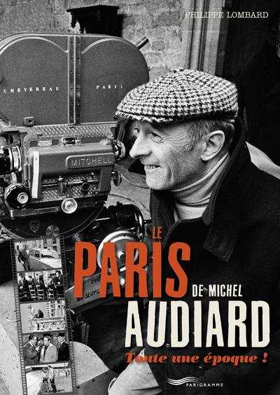 Lombard Philippe - LE PARIS DE MICHEL AUDIARD