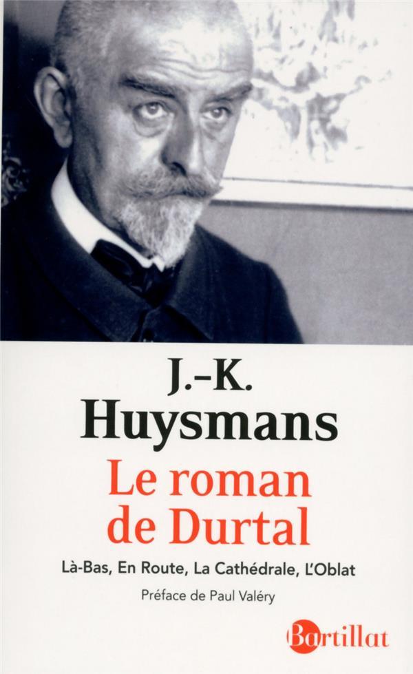 Le roman de Durtal Là-bas En route La cathédrale L'oblat