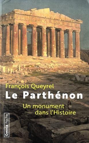 LE PARTHENON  -  UN MONUMENT DANS L'HISTOIRE QUEYREL, FRANCOIS BARTILLAT