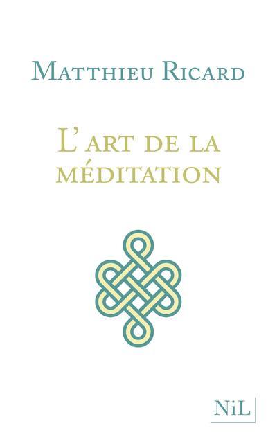 L'ART DE LA MEDITATION - NOUVELLE EDITION  NIL