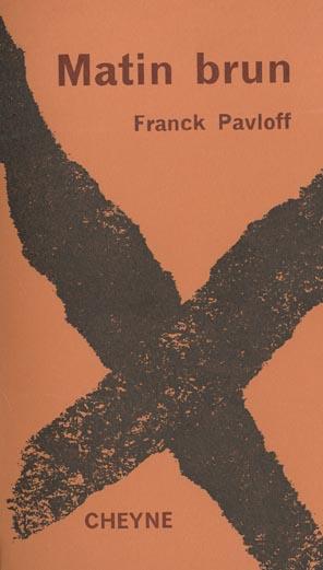 FRANCK PAVLOFF - MATIN BRUN
