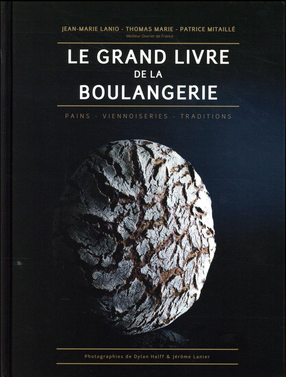 LE GRAND LIVRE DE LA BOULANGERIE THOMAS? MARIE / LANIO Ed. Alain Ducasse