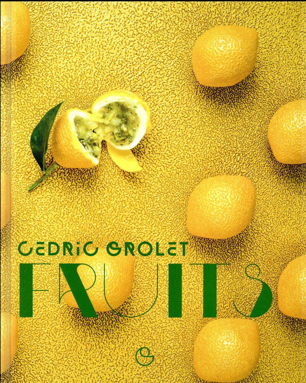 Fruits GROLET, CEDRIC Ed. Alain Ducasse