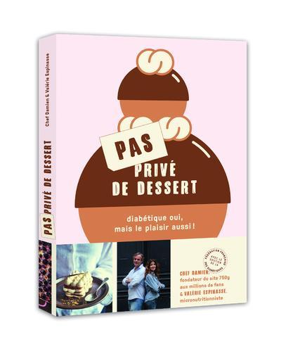 PAS PRIVE DE DESSERT - DIABETI CHEF/ESPINASSE CULINAIRES