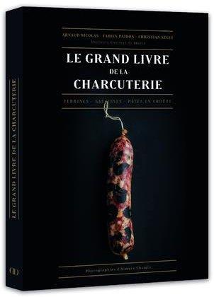 LE GRAND LIVRE DE LA CHARCUTERIE ARNAUD/PAIRON CULINAIRES