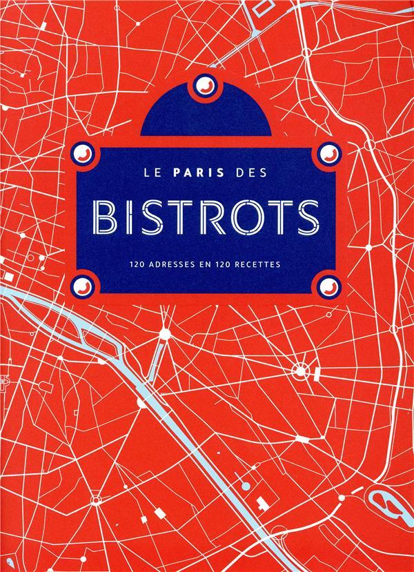LE PARIS DES BISTROTS  CULINAIRES