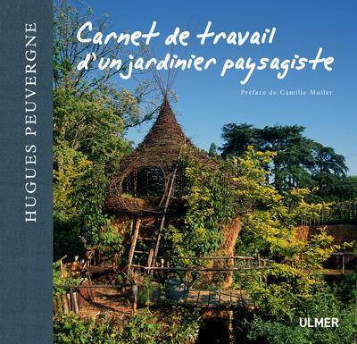 CARNET DE TRAVAIL D'UN JARDINIER PAYSAGISTE PEUVERGNE HUGUES Ulmer
