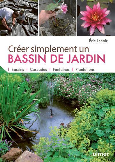 CREER SIMPLEMENT UN BASSIN DE JARDIN LENOIR ERIC Ulmer