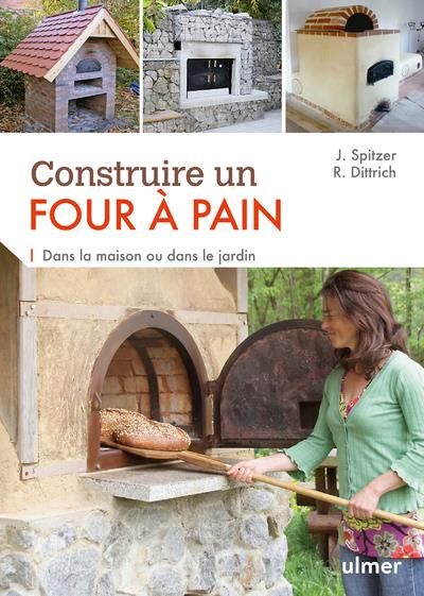 CONSTRUIRE UN FOUR A PAIN. DANS LA MAISON OU DANS SPITZER / DITTRICH Ulmer