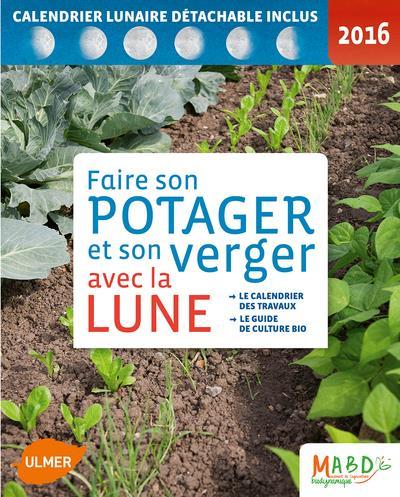 FAIRE SON POTAGER ET SON VERGER AVEC LA LUNE 2016 MOUVEMENT DE CULTURE Ulmer
