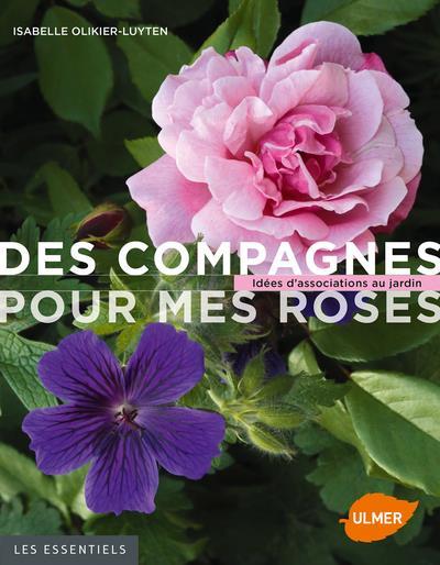 DES COMPAGNES POUR MES ROSES. IDEES D'ASSOCIATIONS AU JARDIN OLIKIER-LUYTEN I. Ulmer