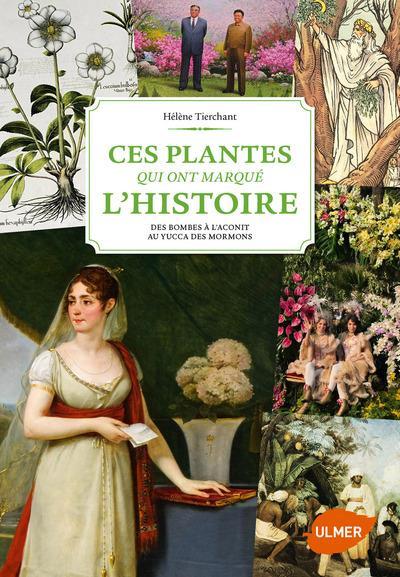 CES PLANTES QUI ONT MARQUE L'HISTOIRE Tierchant Hélène Ulmer