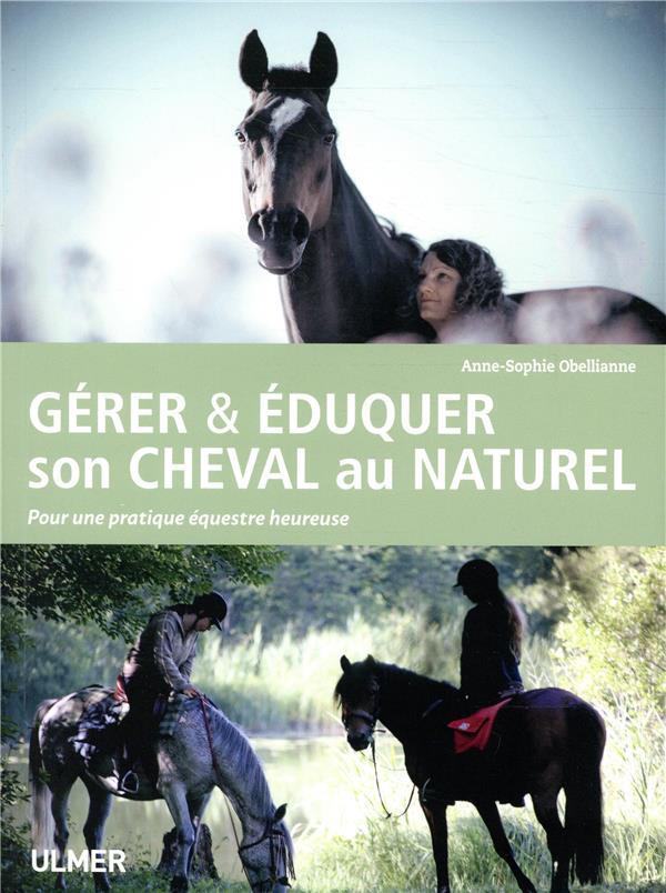 GERER & EDUQUER SON CHEVAL AU NATUREL OBELLIANNE PERROD ULMER