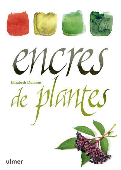 ENCRES DE PLANTES DUMONT ELISABETH ULMER