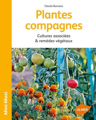 PLANTES COMPAGNES - CULTURES ASSOCIEES & REMEDES VEGETAUX