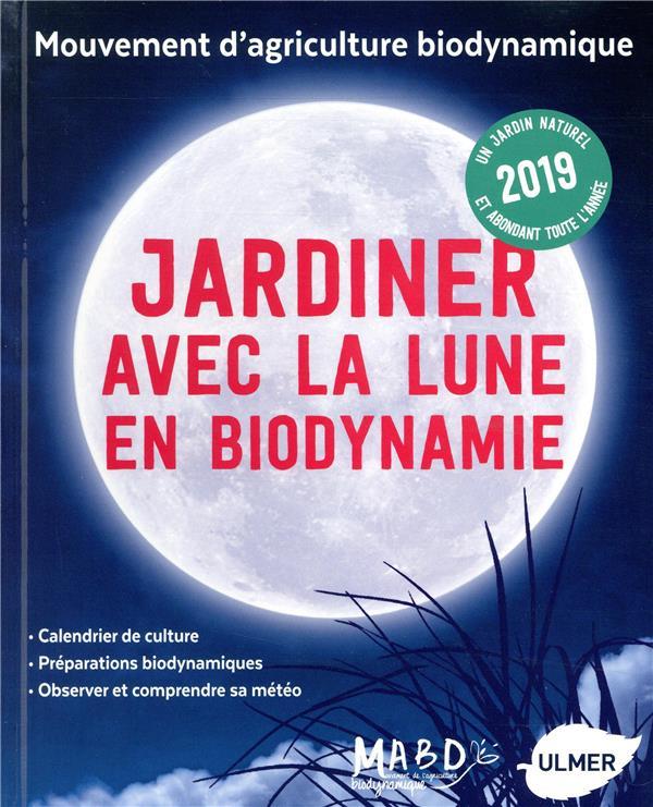 JARDINER AVEC LA LUNE EN BIODYNAMIE 2019  ULMER