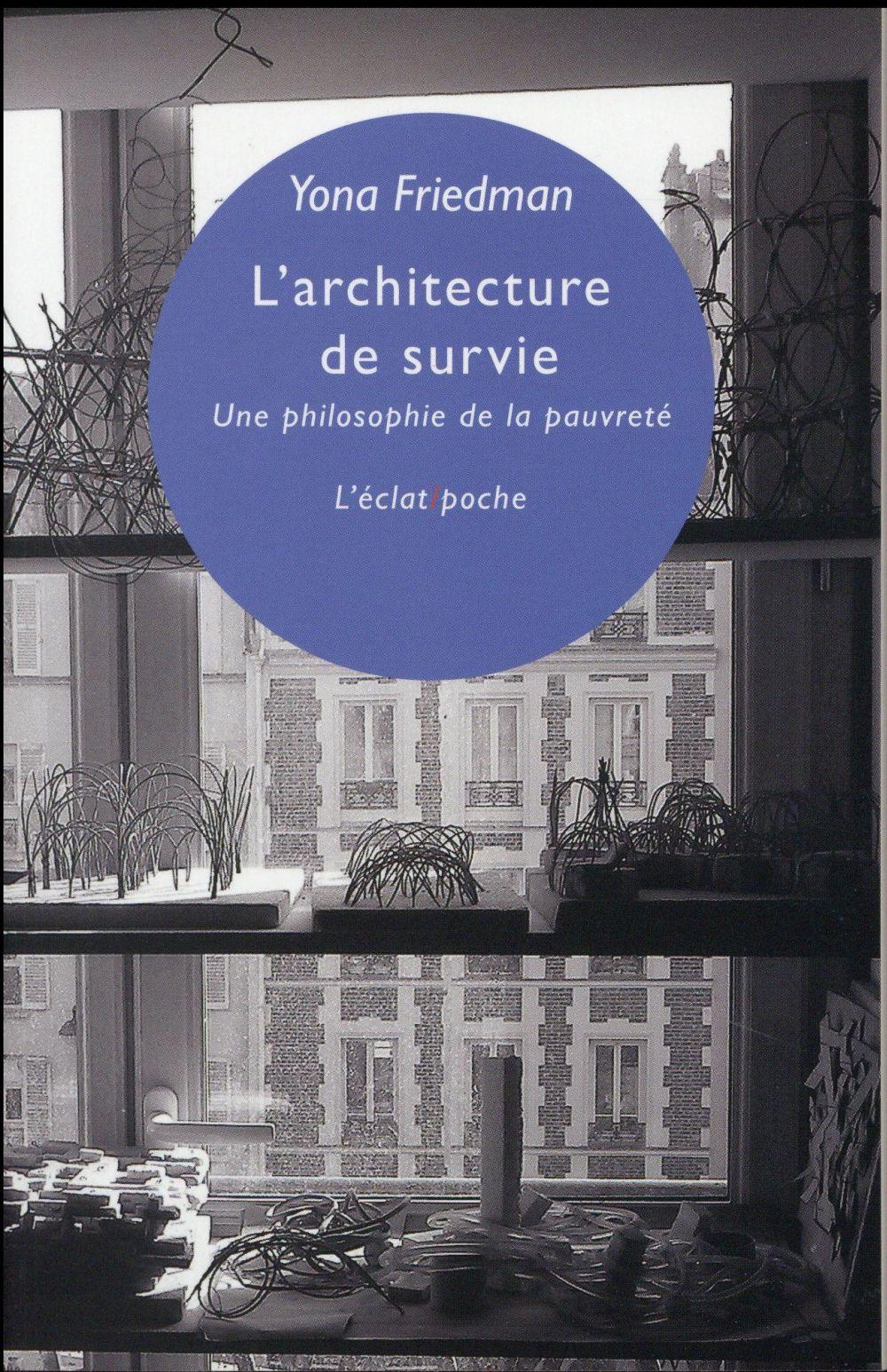 L'ARCHITECTURE DE SURVIE  -  UNE PHILOSOPHIE DE LA PAUVRETE